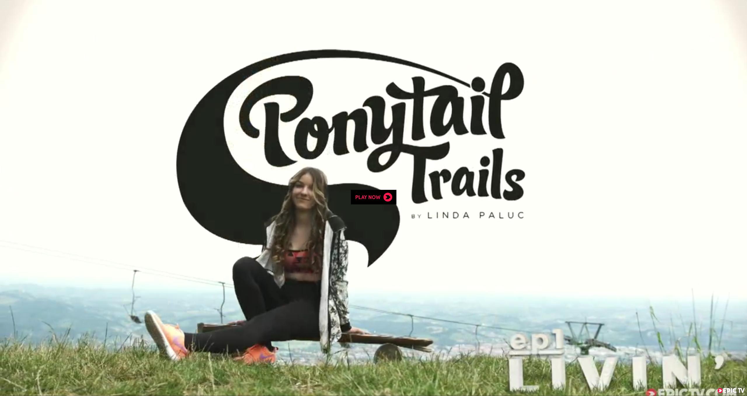 Linda Paluc - Slovenia | Ponytail Trails, Ep. 1
